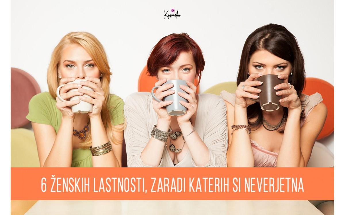 6 ženskih lastnosti, zaradi katerih si neverjetna