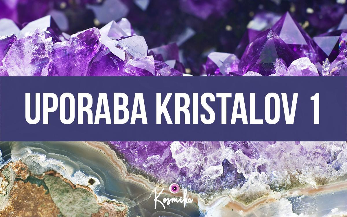 Kristali: kako jih uporabljati (1.del)