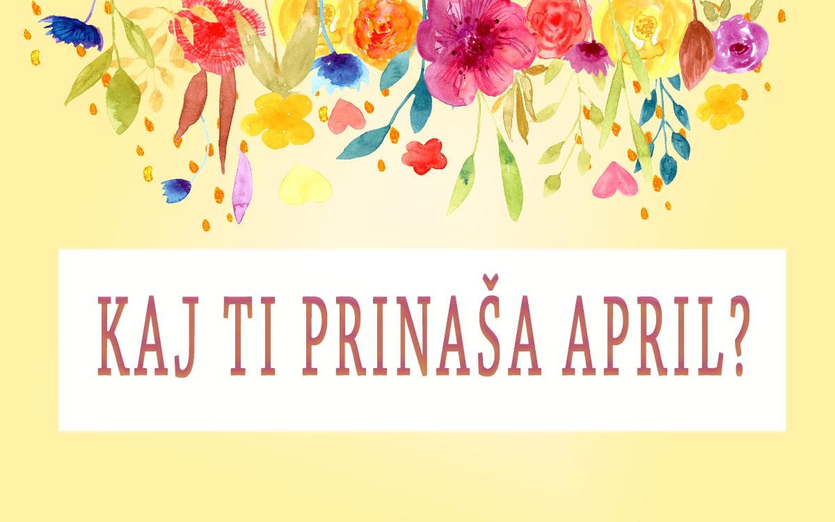 Horoskop: Kaj ti prinaša april