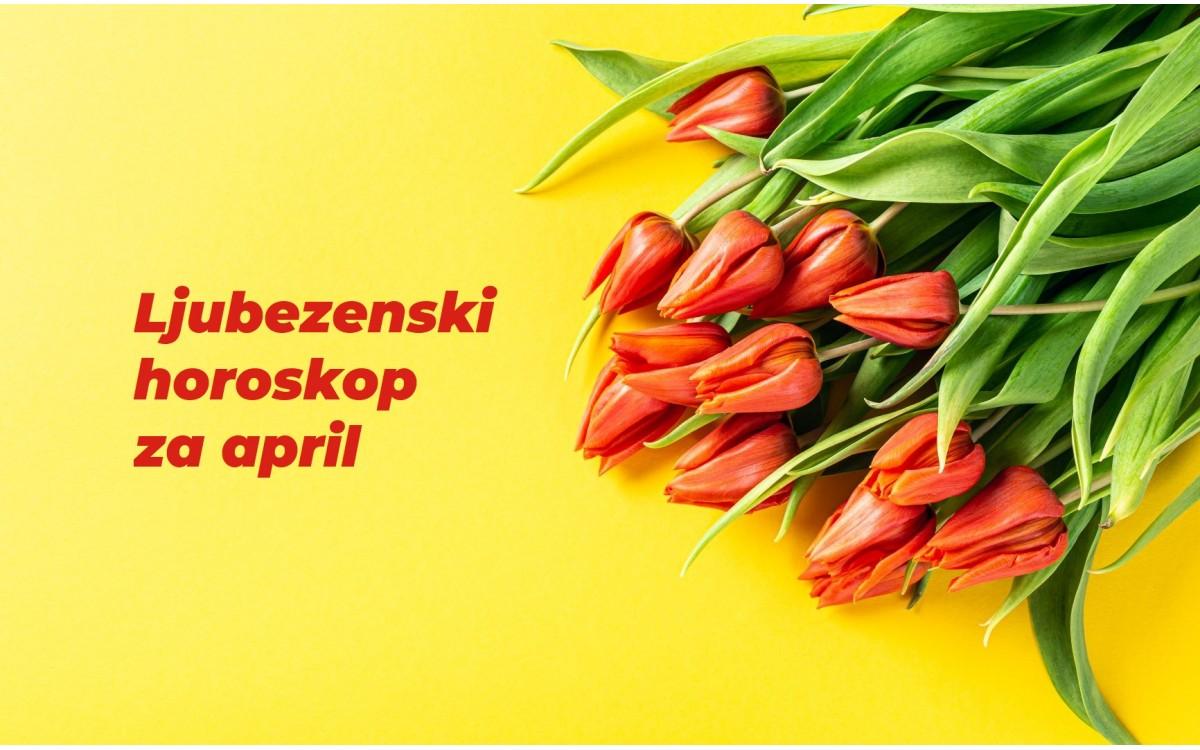 Ljubezenski horoskop za april